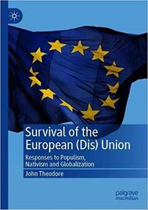 Survival of the European (Dis) Union: Responses to Populism, Nativism and Globalization
