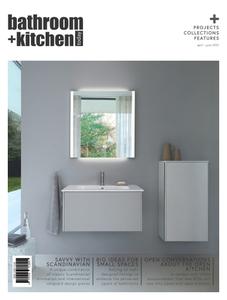 Bathroom + Kitchen Today - April/June 2021