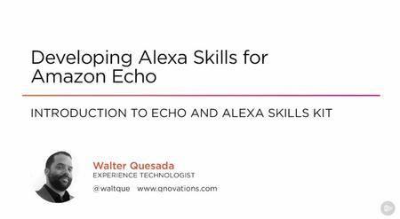 Developing Alexa Skills for Amazon Echo