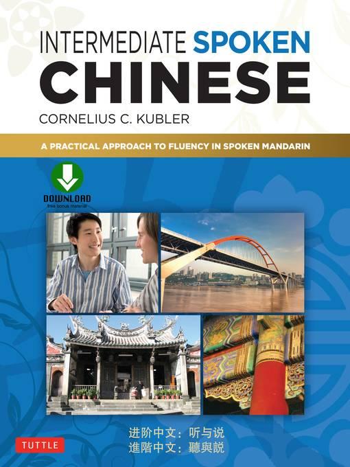 Intermediate Spoken Chinese: A Practical Approach to Fluency in Spoken Mandarin (Audiobook + book)