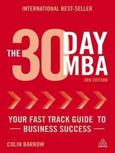 The 30 Day MBA: Your Fast Track Guide to Business Success, 3 edition