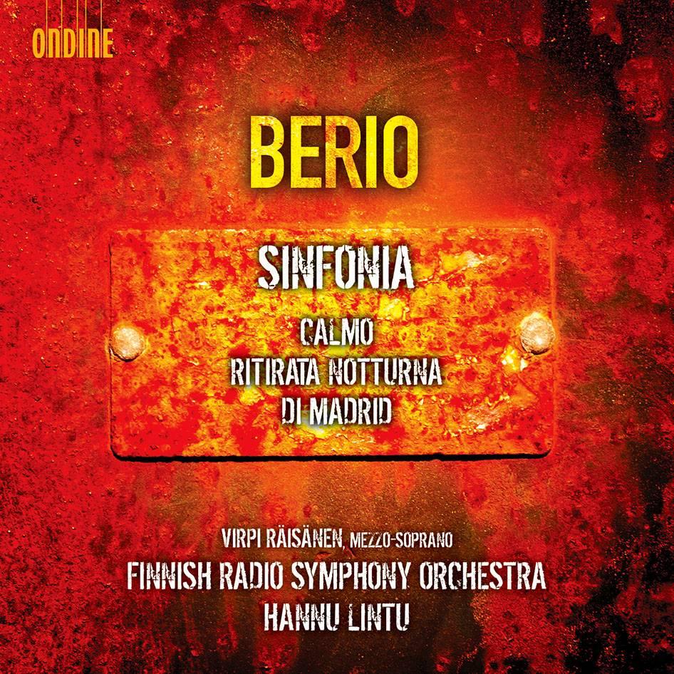 Finnish RSO, Hannu Lintu, Virpi Raisanen - Luciano Berio: Sinfonia; Calmo; Ritirata Notturna di Madrid (2014)