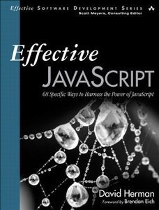 Effective JavaScript: 68 Specific Ways to Harness the Power of JavaScript (repost)