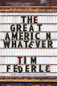 «The Great American Whatever» by Tim Federle