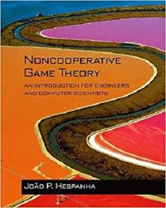 Noncooperative Game Theory: An Introduction for Engineers and Computer Scientists [Repost]