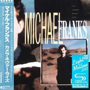 Michael Franks - The Camera Never Lies (1987) {Japan SHM-CD}