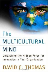 The Multicultural Mind: Unleashing the Hidden Force for Innovation in Your Organization (repost)