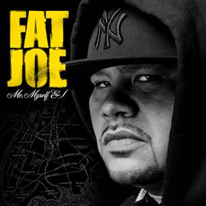 Fat Joe - Me Myself & I (2006)