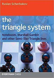 Triangle System: Noteboom, Marshall Gambit And Other Semi-Slav Triangle Lines (Everyman Chess)