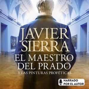 «El maestro del Prado» by Javier Sierra