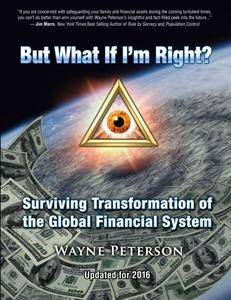 But What If I'm Right?: Surviving Transformation of the Global Financial System