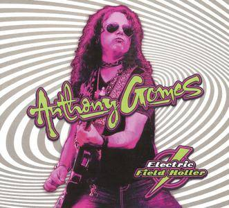 Anthony Gomes - Electric Field Holler (2015) {Bonus Edition}