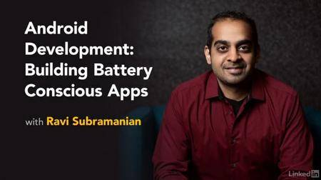 Android Development: Building Battery-Conscious Apps