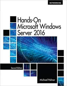 Hands-On Microsoft Windows Server 2016, 2nd Edition