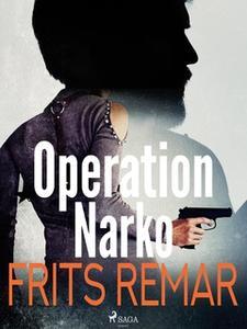 «Operation Narko» by Frits Remar