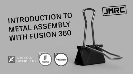 Introduction to Metal Assembly with Fusion 360