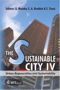 The Sustainable City IV: Urban Regeneration And Sustainability