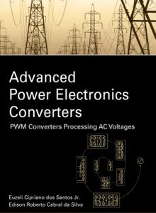Advanced Power Electronics Converters: PWM Converters Processing AC Voltages