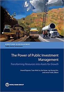 The Power of Public Investment Management: Transforming Resources Into Assets for Growth