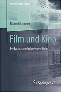 Film und Kino: Die Faszination der laufenden Bilder