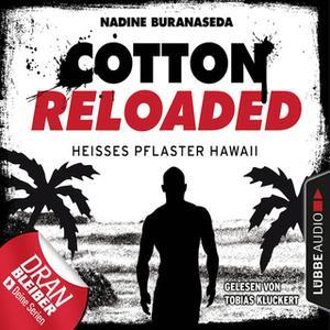 «Cotton Reloaded - Folge 41: Heißes Pflaster Hawaii» by Nadine Buranaseda