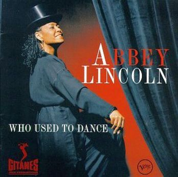 Abbey Lincoln - Who Used to Dance  (1997)