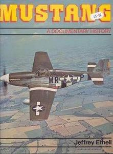 Mustang: A documentary history of the P-51 (Repost)