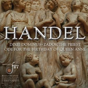 Jeannette Sorrell, Apollo's Fire - Handel: Dixit Dominus; Ode for the Birthday of Queen Anne; Zadok the Priest (2012)