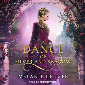 «A Dance of Silver and Shadow» by Melanie Cellier