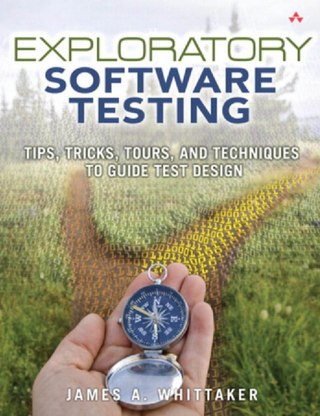 Exploratory Software Testing: Tips, Tricks, Tours, and Techniques to Guide Test Design (repost)
