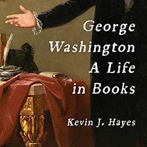 George Washington: A Life in Books [Audiobook]