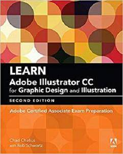 Learn Adobe Illustrator CC for Graphic Design and Illustration: Adobe Certified Associate Exam Preparation [Kindle Edition]