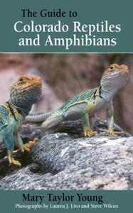 The Guide to Colorado Reptiles and Amphibians (Repost)