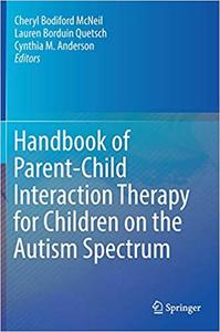 Handbook of Parent-Child Interaction Therapy for Children on the Autism Spectrum