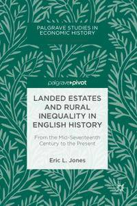 Landed Estates and Rural Inequality in English History: From the Mid-Seventeenth Century to the Present (Repost)