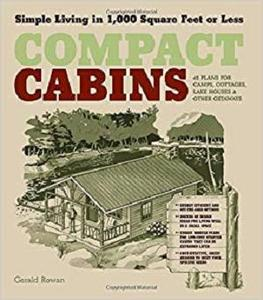 Compact Cabins: Simple Living in 1000 Square Feet or Less [Repost]