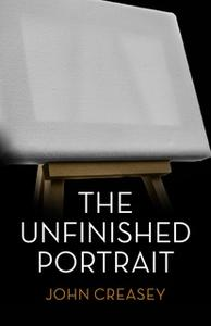 «The Unfinished Portrait» by John Creasey