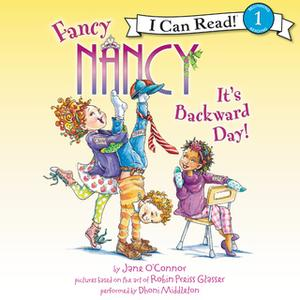 «Fancy Nancy: It's Backward Day!» by Jane O'Connor