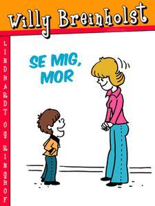 «Se mig, mor» by Willy Breinholst