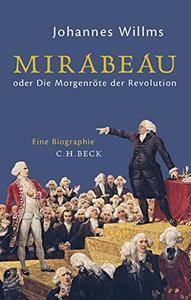 Mirabeau: oder Die Morgenröte der Revolution