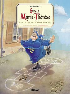 Soeur Marie-Thérèse des Batignolles - Tome 4 - Sur la Terre Comme au Ciel