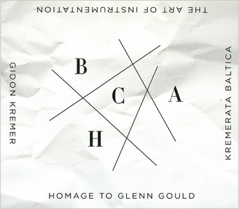 Gidon Kremer & Kremerata Baltica - The Art Of Instrumentation: Homage To Glenn Gould (2012)