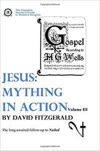 Jesus: Mything in Action, Volume 3