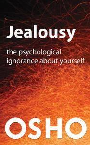 Jealousy: The Psychological Ignorance about Yourself (OSHO Singles)