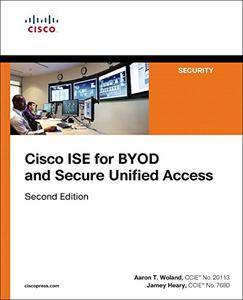 Cisco ISE for BYOD and Secure Unified Access