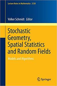 Stochastic Geometry, Spatial Statistics and Random Fields: Models and Algorithms