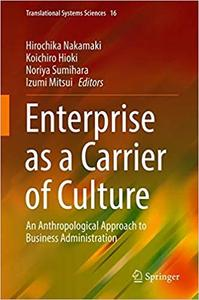 Enterprise as a Carrier of Culture: An Anthropological Approach to Business Administration