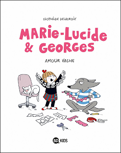 Marie-Lucide & Georges - Tome 1 - Amour Vache