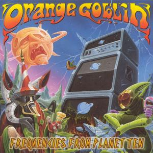 Orange Goblin - Frequencies From Planet Ten (1997) {The Music Cartel}