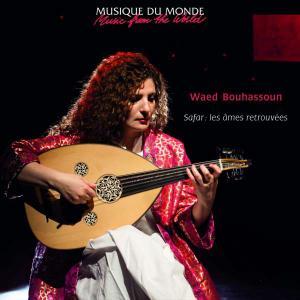 Waed Bouhassoun - Safar : les âmes retrouvées (Musique Du Monde/Music From The World) (2019)
